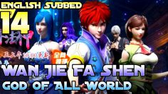 【ENG SUB】 God of All World Ep – 14 Eng Sub||Wan Jie Fa Shen Ep-14||God Of All Realms||万界法神