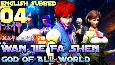 【ENG SUB】God of All World Ep-04 Eng Sub||Wan Jie Fa Shen Ep-04||God Of All Realms||万界法神