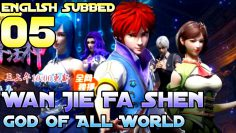 【ENG SUB】God of All World Ep-05 Eng Sub||Wan Jie Fa Shen Ep-05||God Of All Realms||万界法神